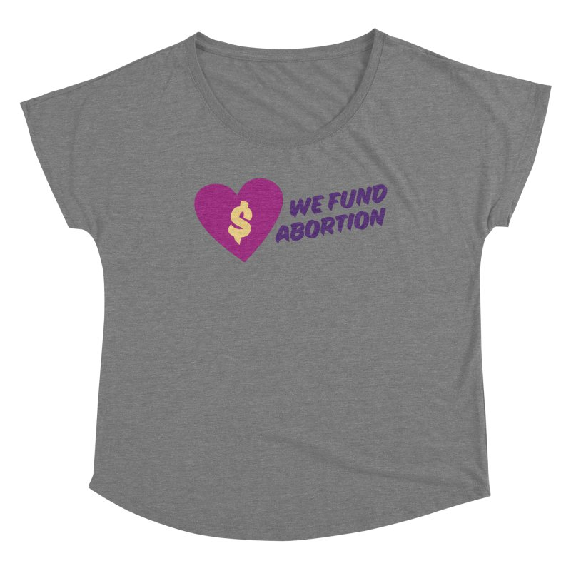 We Fund Abortion, purple Fitted Scoop Neck by New River Abortion Access Fund Shop