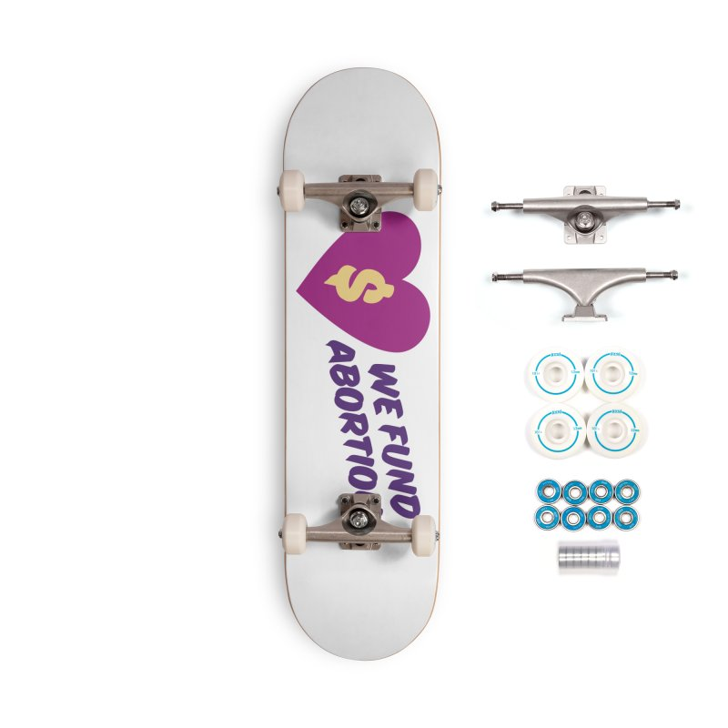 We Fund Abortion, purple Accessories Skateboard by New River Abortion Access Fund Shop