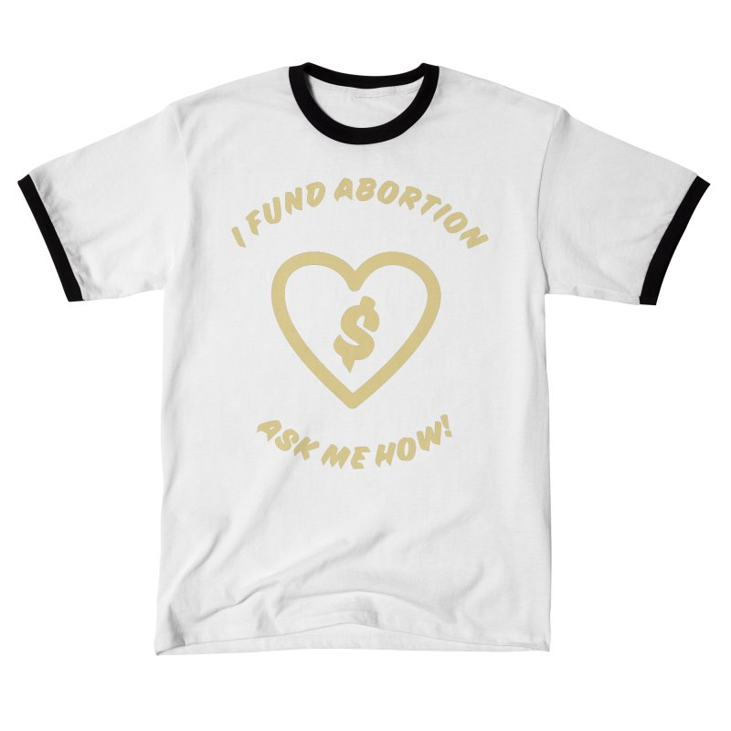 Ask Me How, gold Loose Fit T-Shirt by New River Abortion Access Fund Shop