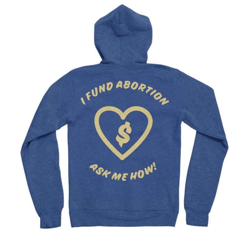 Ask Me How, gold Fitted Zip-Up Hoody by New River Abortion Access Fund Shop