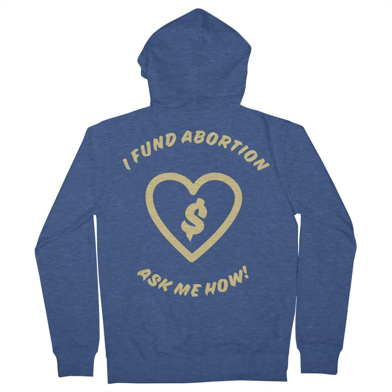 Ask Me How, gold Loose Fit Zip-Up Hoody by New River Abortion Access Fund Shop
