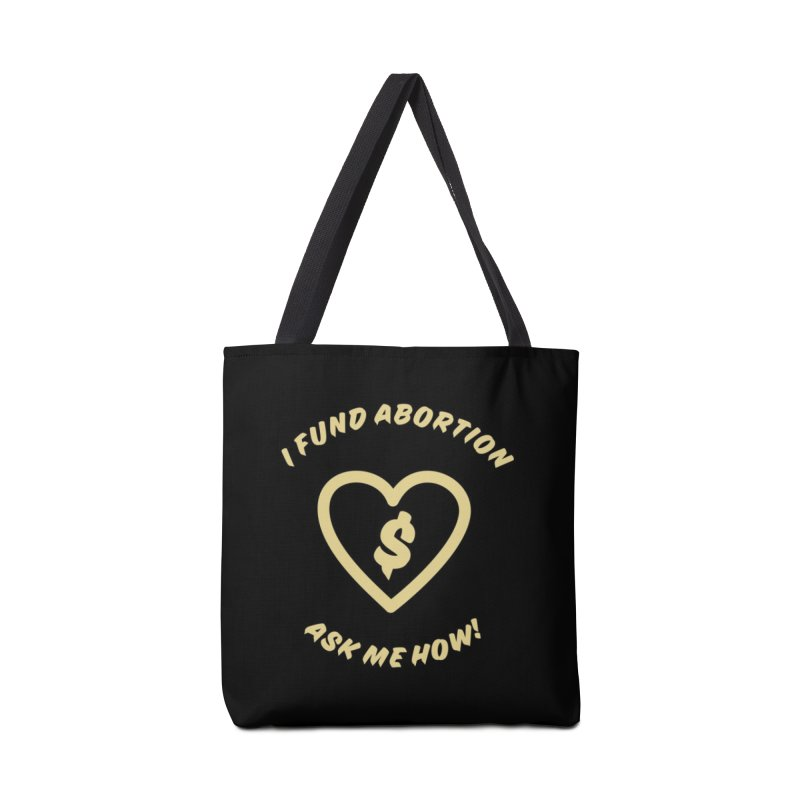 Ask Me How, gold Accessories Bag by New River Abortion Access Fund Shop