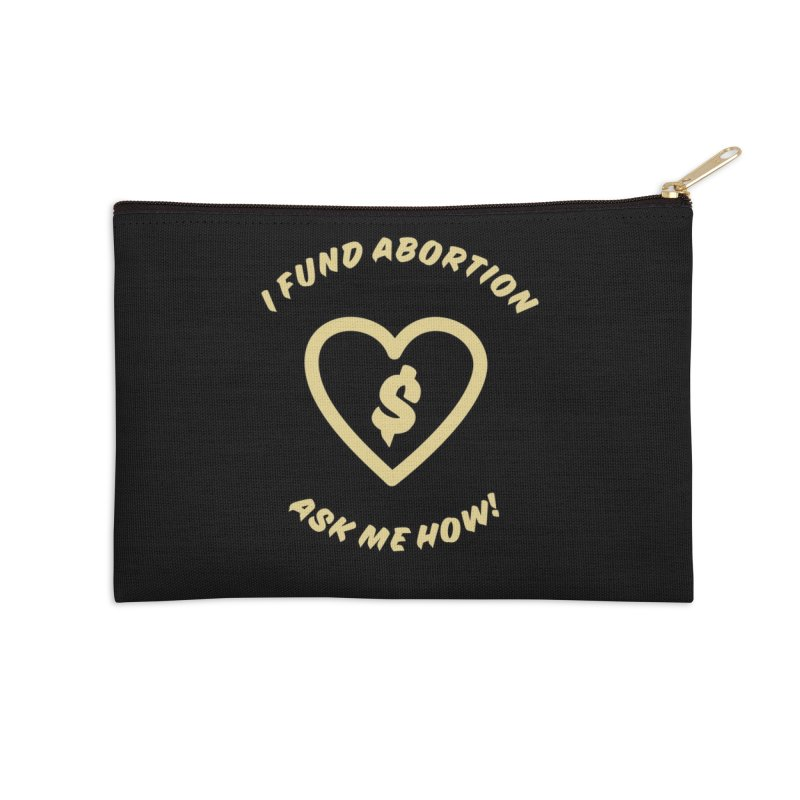 Ask Me How, gold Accessories Zip Pouch by New River Abortion Access Fund Shop