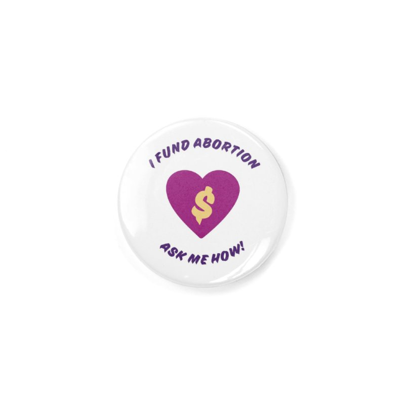 Ask Me How, purple Accessories Button by New River Abortion Access Fund Shop