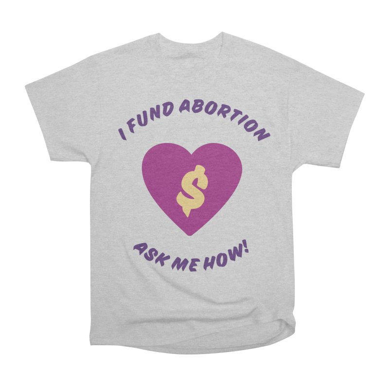 Ask Me How, purple Loose Fit T-Shirt by New River Abortion Access Fund Shop