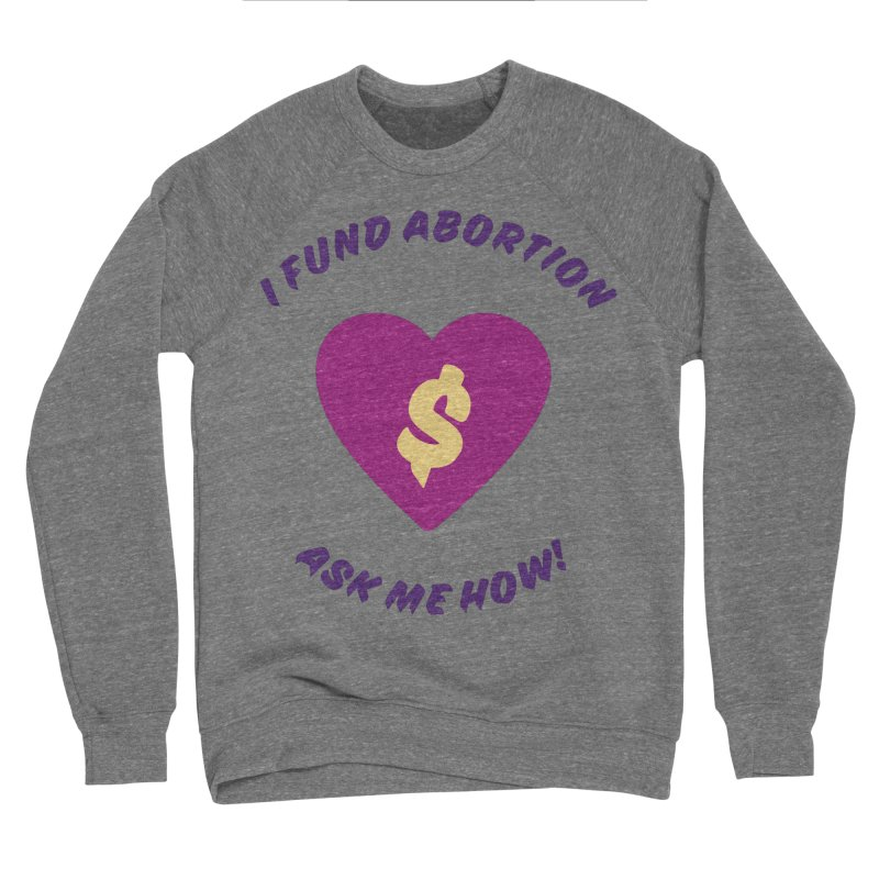 Ask Me How, purple Loose Fit Sweatshirt by New River Abortion Access Fund Shop