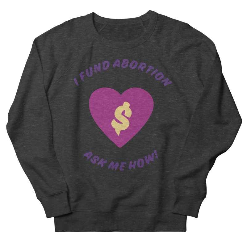 Ask Me How, purple Fitted Sweatshirt by New River Abortion Access Fund Shop