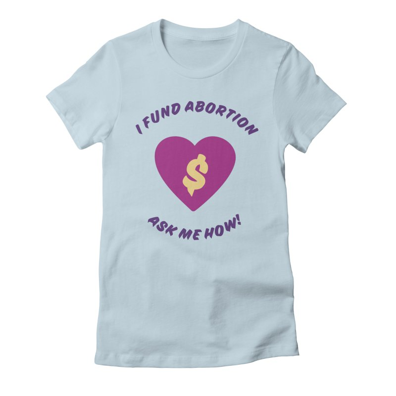 Ask Me How, purple Fitted T-Shirt by New River Abortion Access Fund Shop