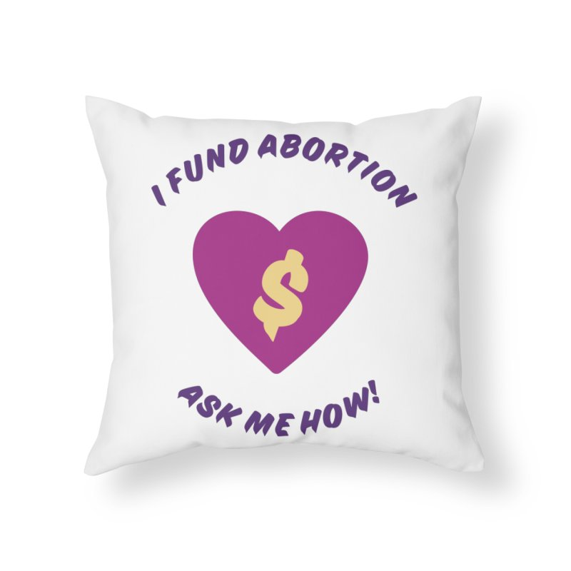 Ask Me How, purple Home Throw Pillow by New River Abortion Access Fund Shop