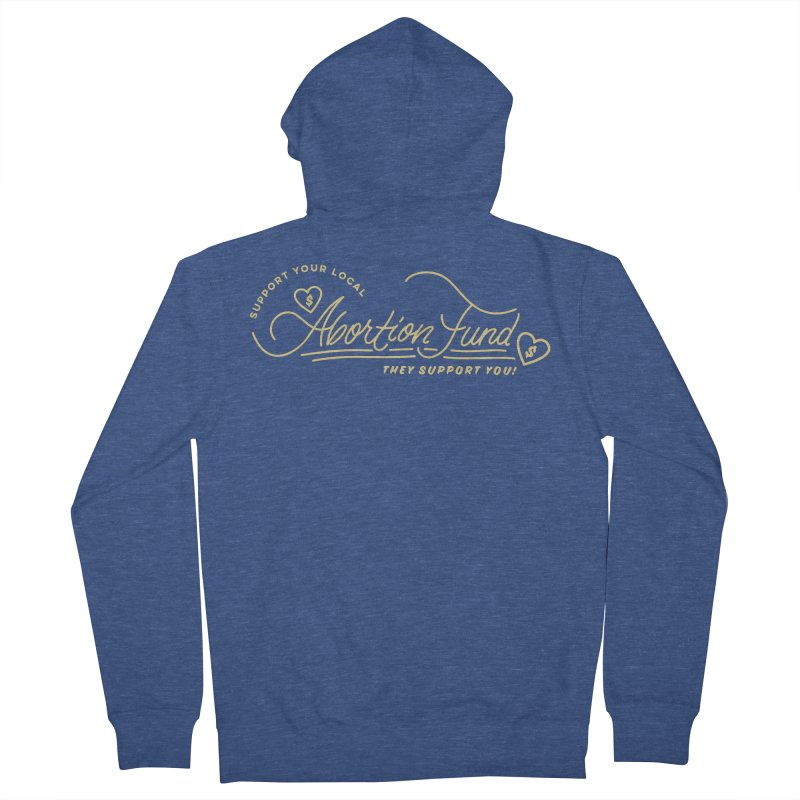 Support Your Local Abortion Fund, gold Fitted Zip-Up Hoody by New River Abortion Access Fund Shop