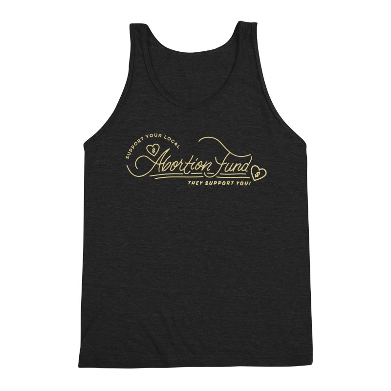 Support Your Local Abortion Fund, gold Loose Fit Tank by New River Abortion Access Fund Shop