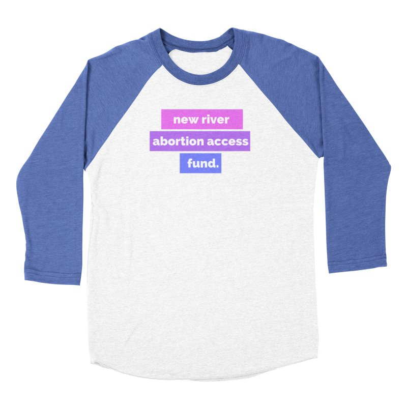 New River Abortion Access Fund Shirt Loose Fit Longsleeve T-Shirt by New River Abortion Access Fund Shop