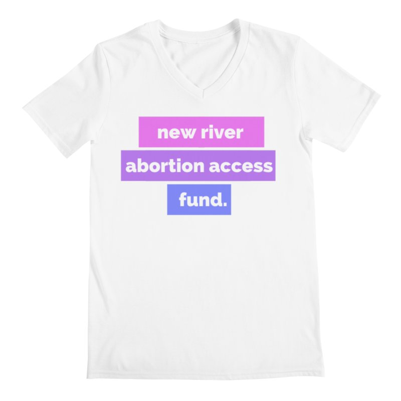 Loose Fit None by New River Abortion Access Fund Shop