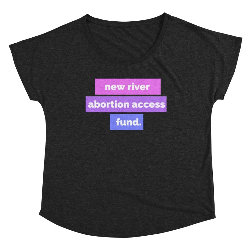 New River Abortion Access Fund Shirt Fitted Scoop Neck by New River Abortion Access Fund Shop