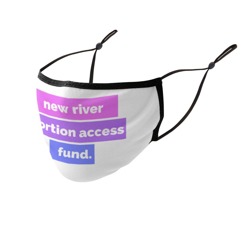 New River Abortion Access Fund Face Mask Accessories Face Mask by New River Abortion Access Fund Shop
