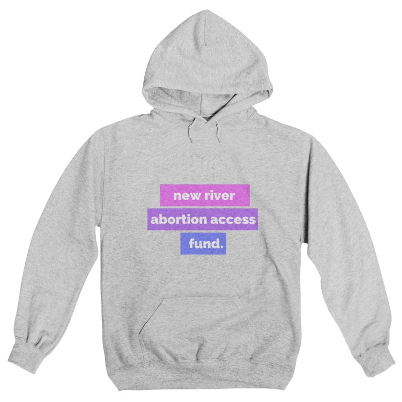 New River Abortion Access Fund Hoody Fitted Pullover Hoody by New River Abortion Access Fund Shop