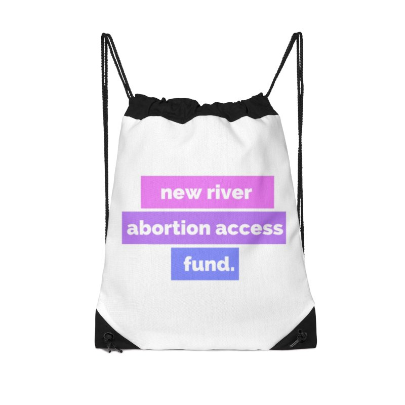 New River Abortion Access Fund Drawstring Bag Accessories Bag by New River Abortion Access Fund Shop
