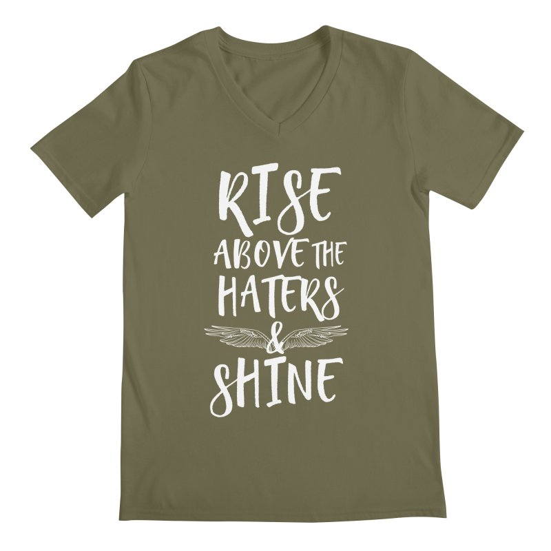 Rise Above the Haters and Shine Men's V-Neck by NEXCUE MOTIVATIONAL ART
