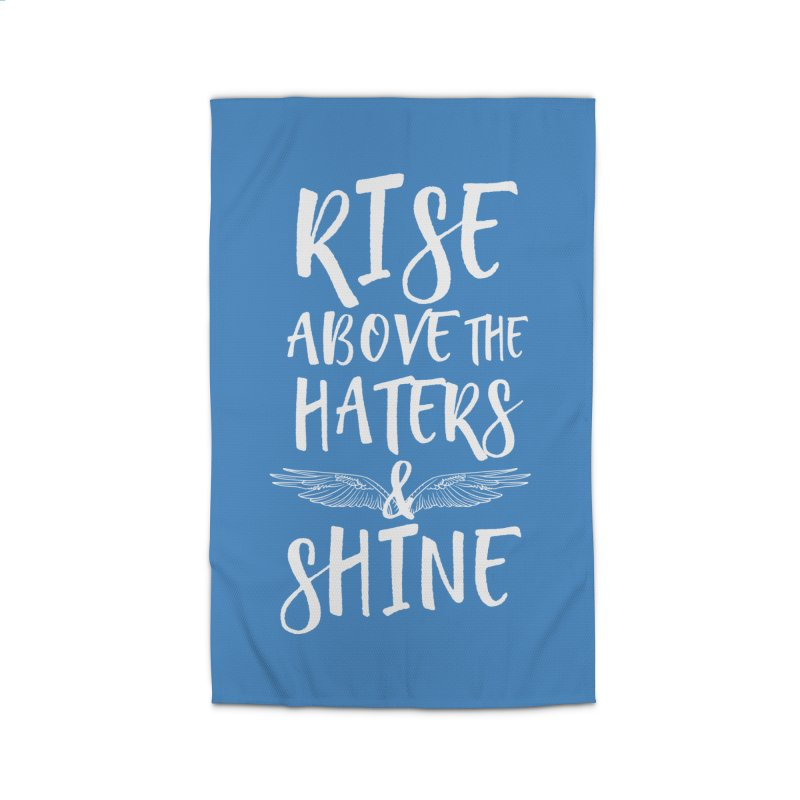 Rise Above the Haters and Shine Home Rug by NEXCUE MOTIVATIONAL ART