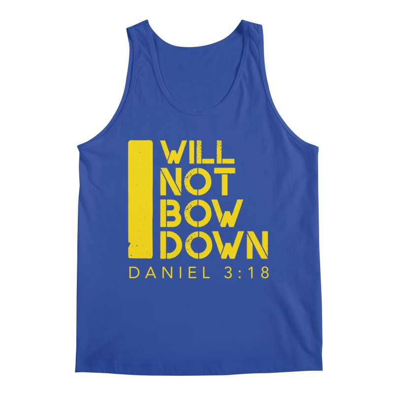 I Will Not Bow Down Men's Tank by NEXCUE MOTIVATIONAL ART