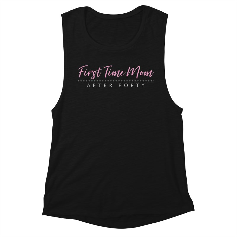 First Time Mom After Forty Women's Tank by NEXCUE MOTIVATIONAL ART