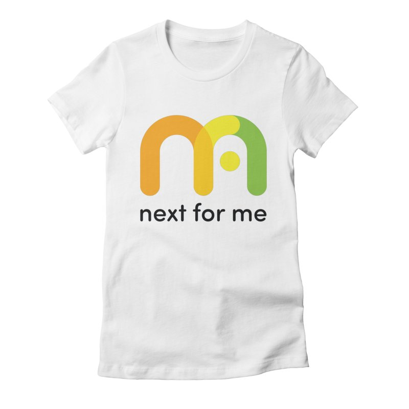 Next For Me T Women's T-Shirt by Next For Me Shop