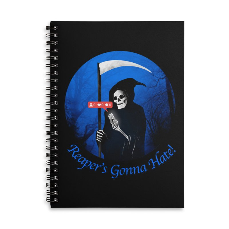 Reaper's Gonna Hate! Accessories Lined Spiral Notebook by nicebleed