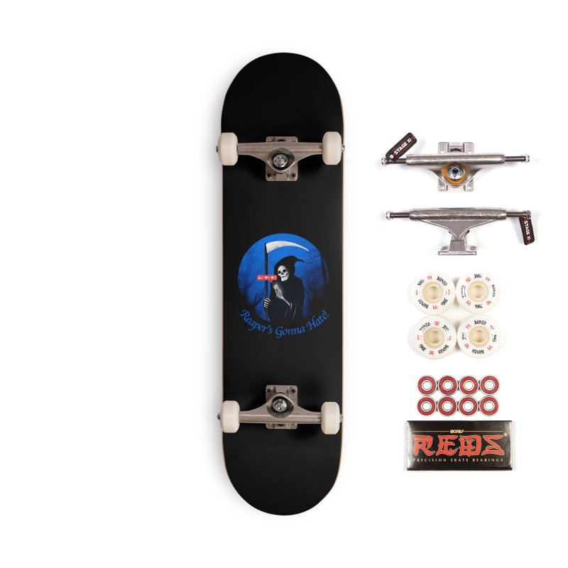 Reaper's Gonna Hate! Accessories Complete - Pro Skateboard by nicebleed