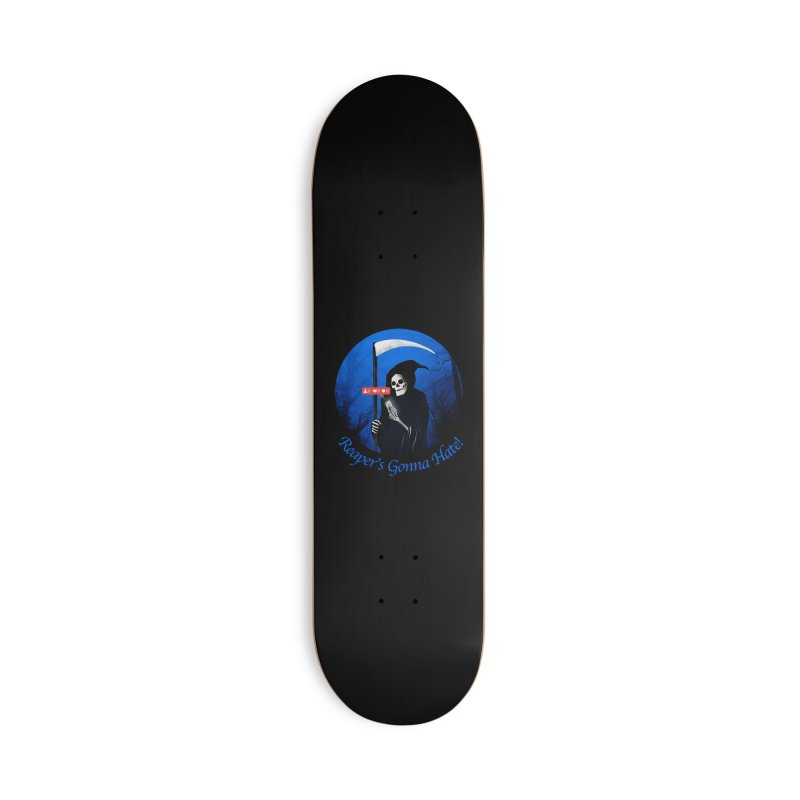 Reaper's Gonna Hate! Accessories Deck Only Skateboard by nicebleed