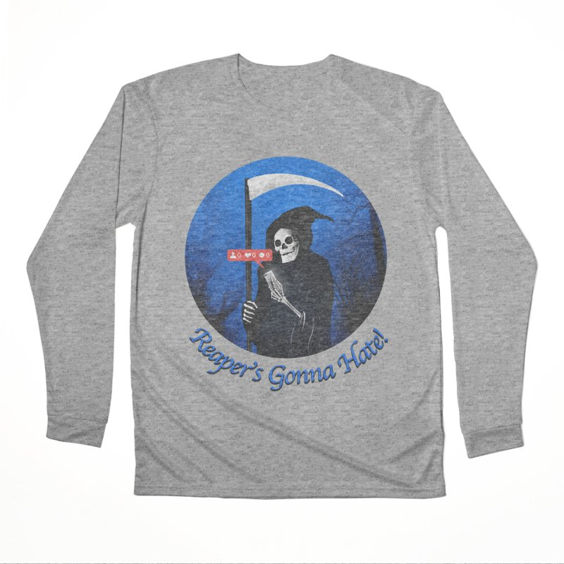 Reaper's Gonna Hate! Men's Performance Longsleeve T-Shirt by nicebleed