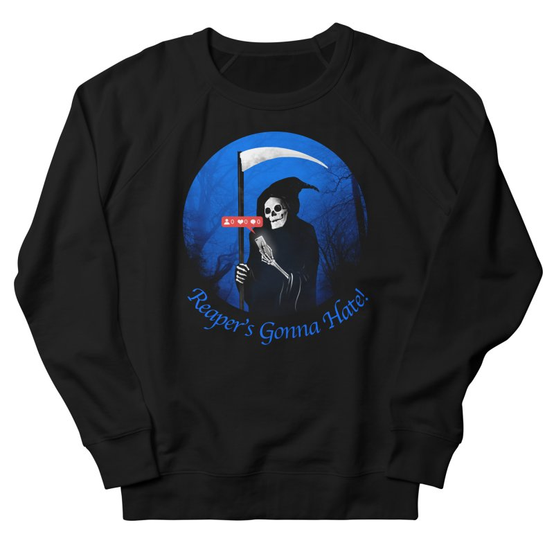 Reaper's Gonna Hate! Women's French Terry Sweatshirt by nicebleed