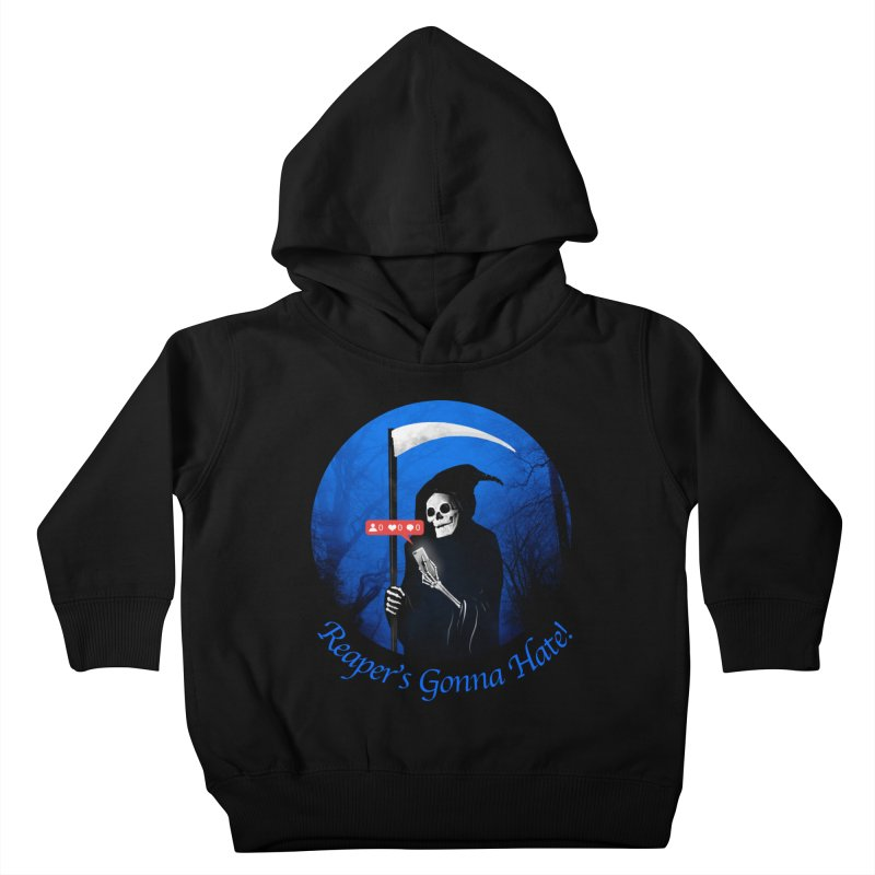 Reaper's Gonna Hate! Kids Toddler Pullover Hoody by nicebleed