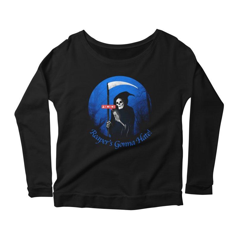 Reaper's Gonna Hate! Women's Scoop Neck Longsleeve T-Shirt by nicebleed