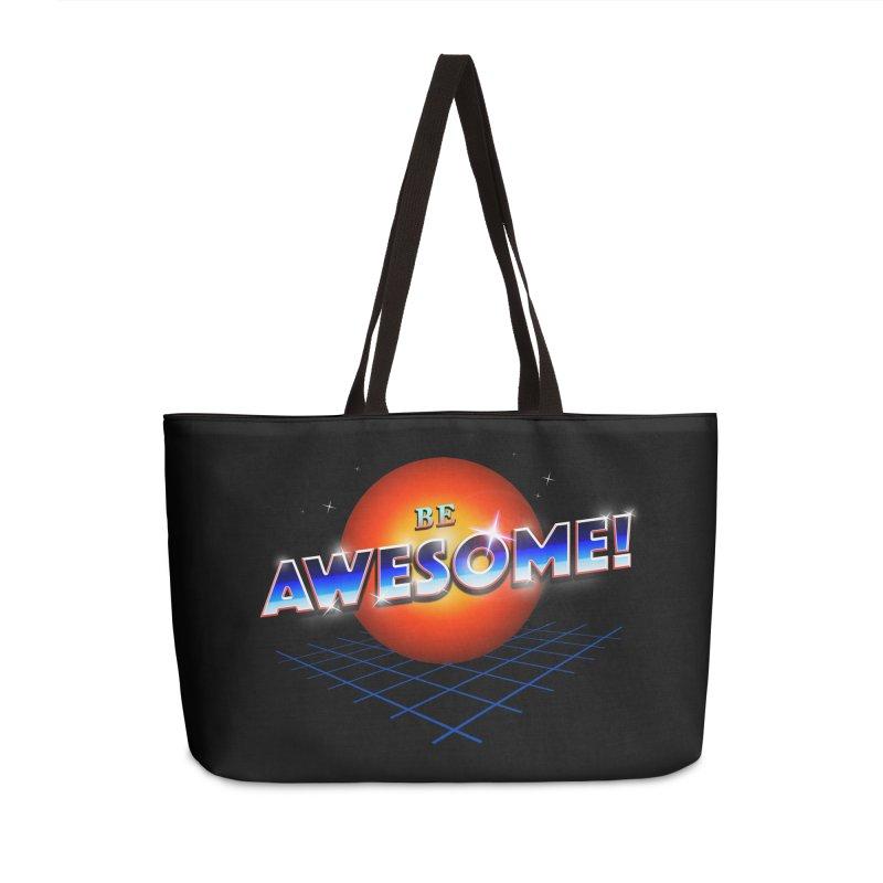 Be Awesome! Accessories Weekender Bag Bag by nicebleed