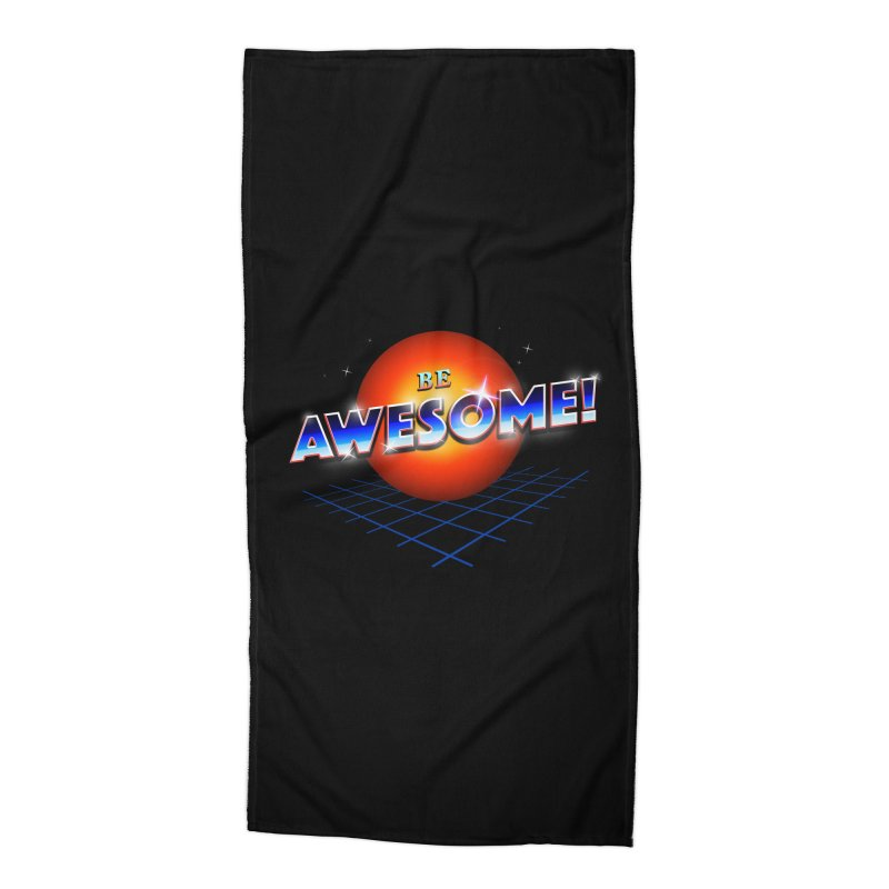 Be Awesome! Accessories Beach Towel by nicebleed