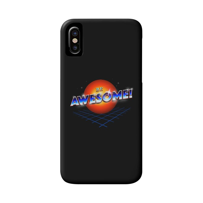 Be Awesome! Accessories Phone Case by nicebleed