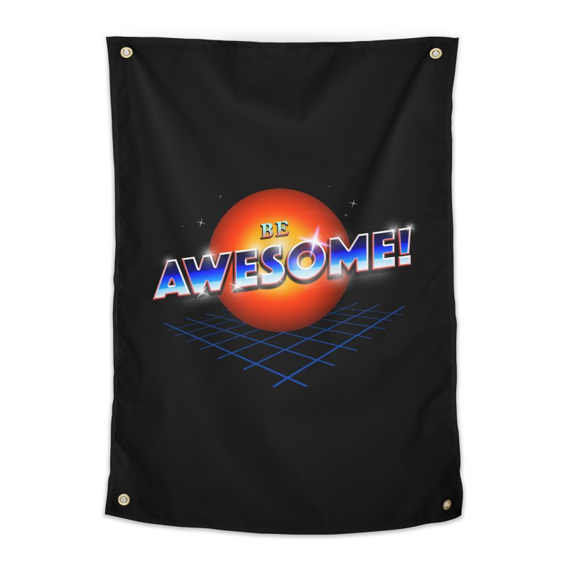 Be Awesome! Home Tapestry by nicebleed