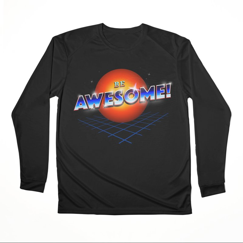Be Awesome! Men's Performance Longsleeve T-Shirt by nicebleed