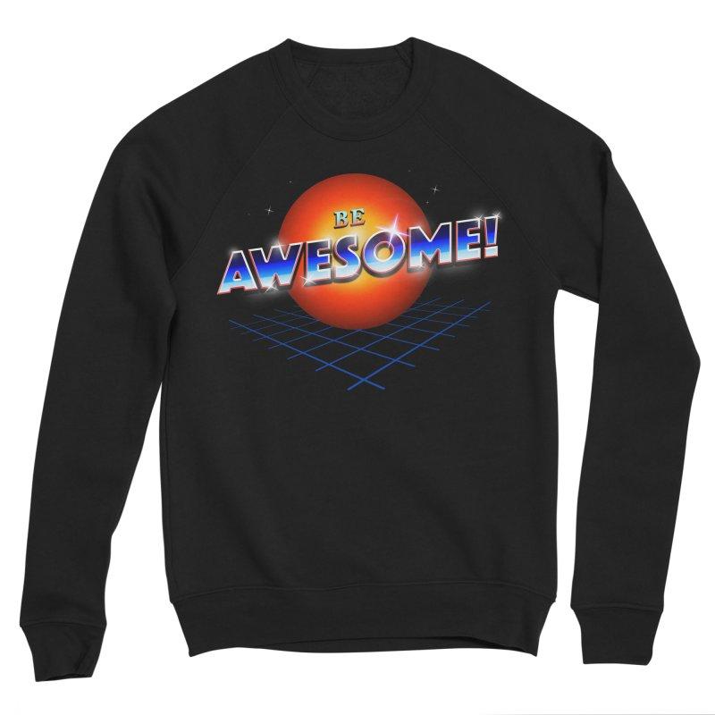 Be Awesome! Women's Sponge Fleece Sweatshirt by nicebleed