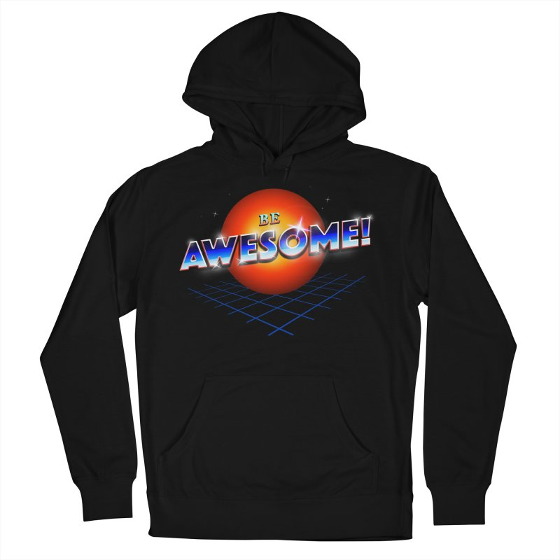 Be Awesome! Women's French Terry Pullover Hoody by nicebleed
