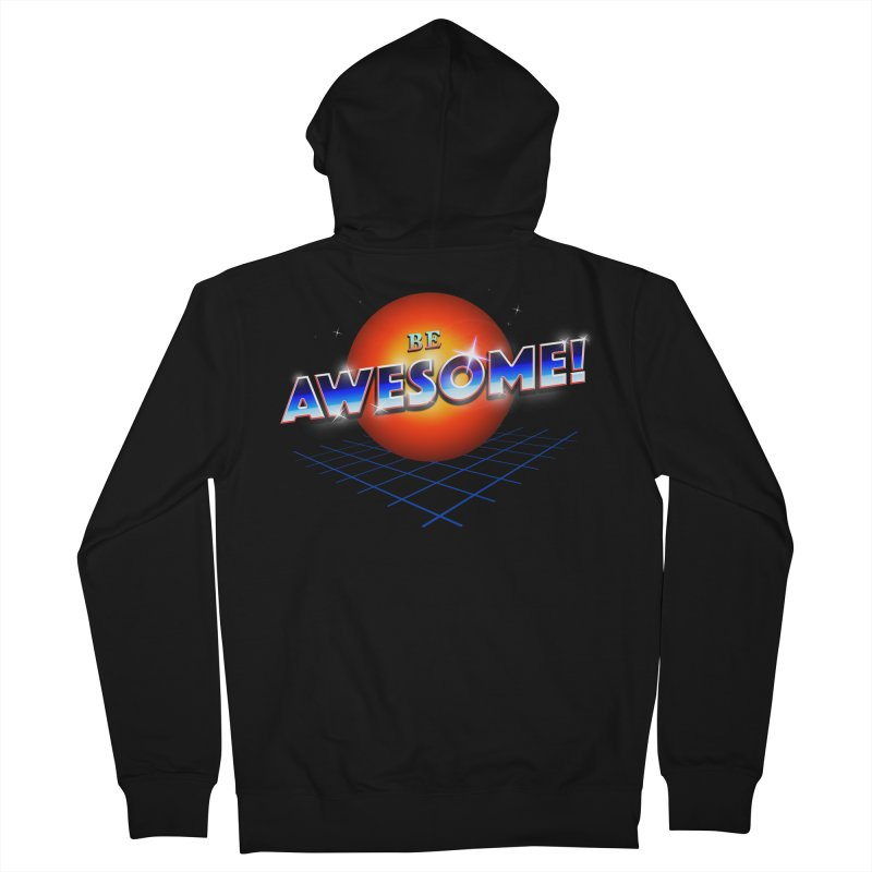Be Awesome! Men's French Terry Zip-Up Hoody by nicebleed