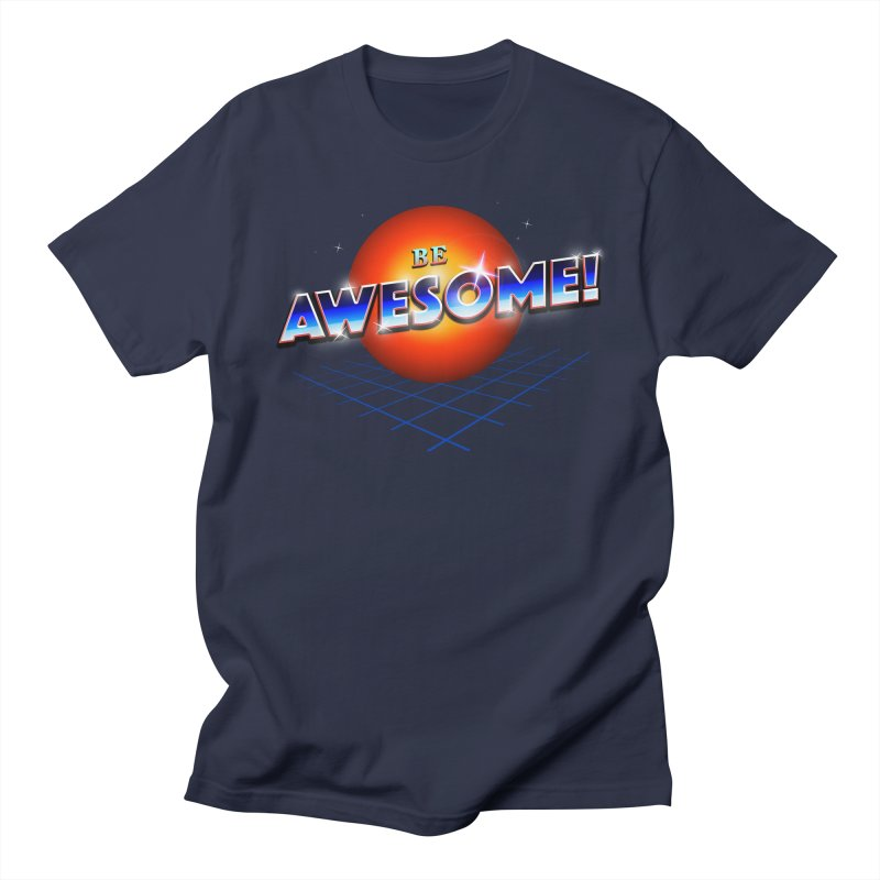 Be Awesome! Men's Regular T-Shirt by nicebleed