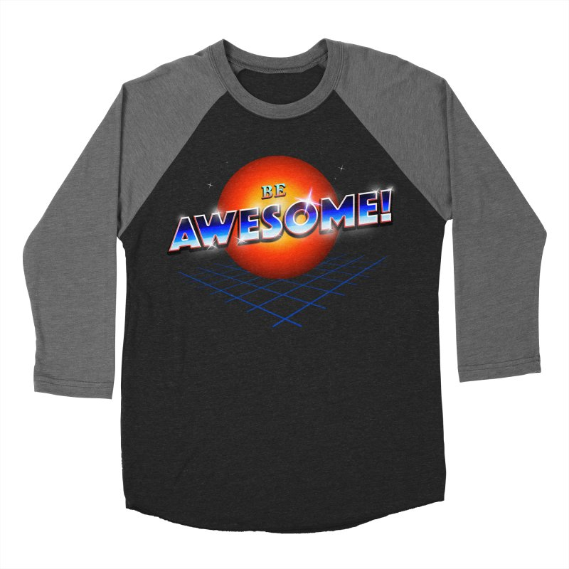 Be Awesome! Women's Baseball Triblend Longsleeve T-Shirt by nicebleed