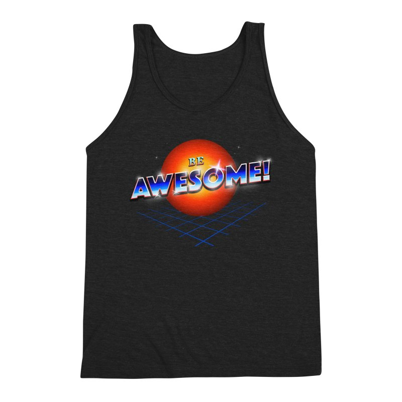 Be Awesome! Men's Triblend Tank by nicebleed