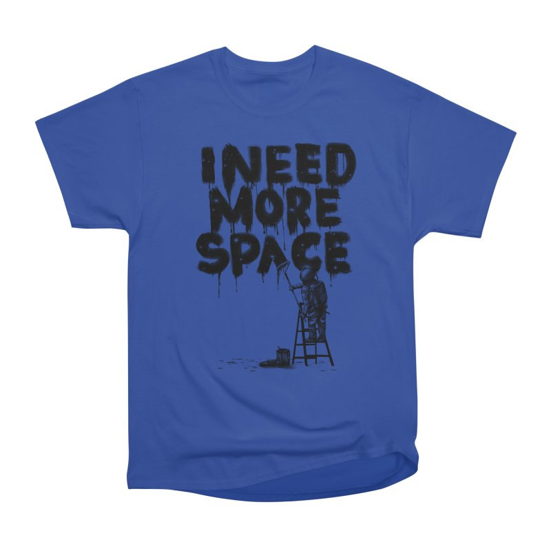 I Need More Space Women's Heavyweight Unisex T-Shirt by nicebleed