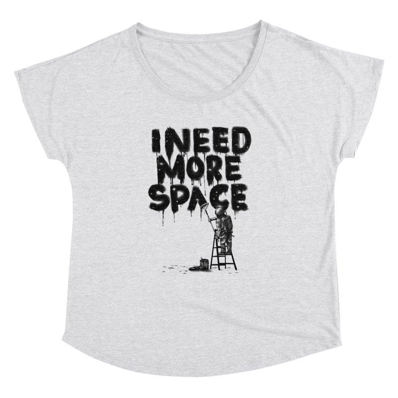 I Need More Space Women's Dolman Scoop Neck by nicebleed