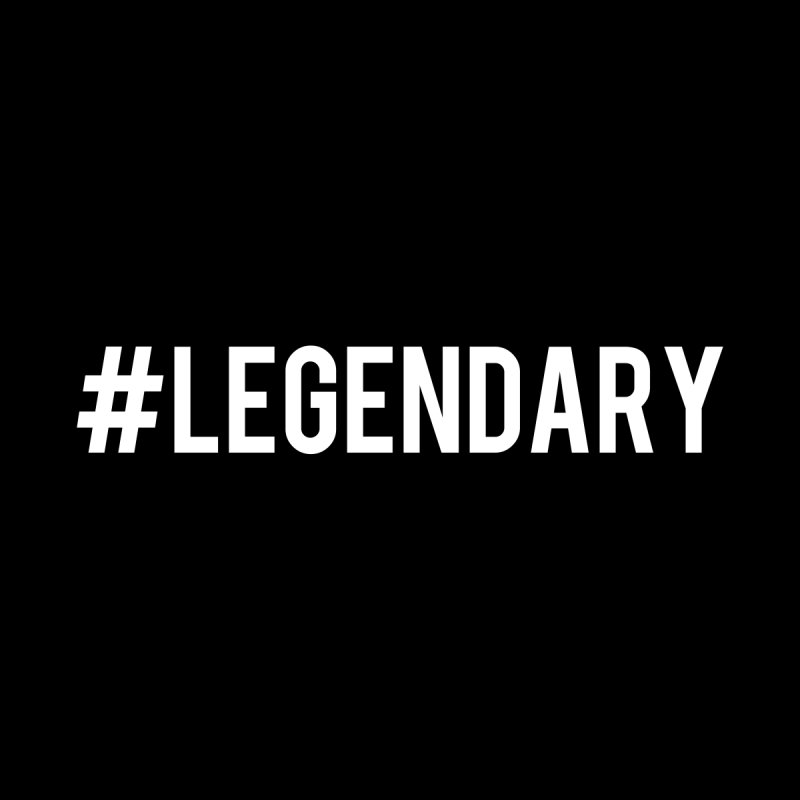Hashtag Legendary T-Shirt (Classic) by nicedesign's Shop