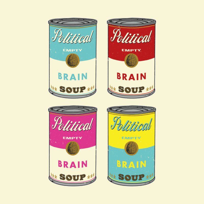 Political Brain Soup by nickmanofredda's Artist Shop