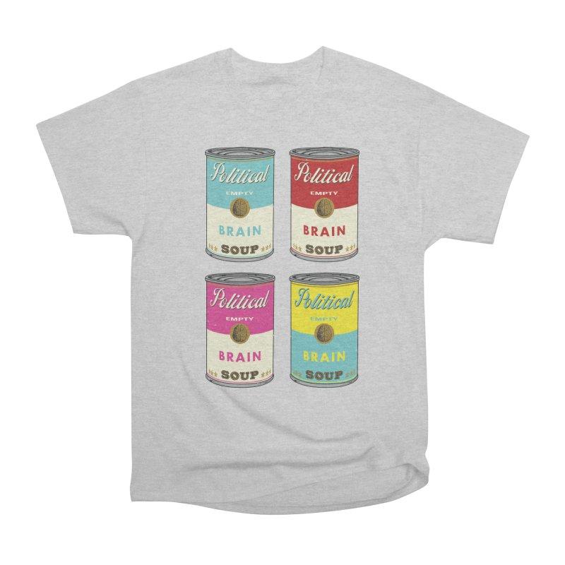 Political Brain Soup Women's Heavyweight Unisex T-Shirt by nickmanofredda's Artist Shop