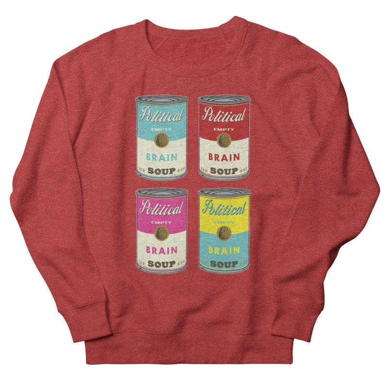 Political Brain Soup Women's Sweatshirt by nickmanofredda's Artist Shop
